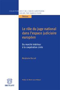 Cover Le rôle du juge national dans l'espace judiciaire européen, du marché intérieur à la coopération civile