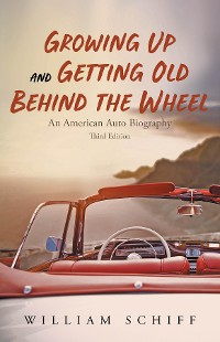 Cover Growing Up and Getting Old Behind the Wheel