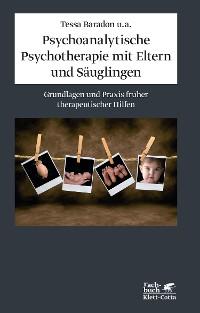 Cover Psychoanalytische Psychotherapie mit Eltern und Säuglingen