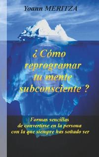 Cover ¿Cómo reprogramar su mente subconsciente?