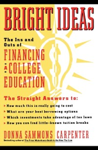Cover Bright Ideas: The Ins & Outs of Financing a College Education