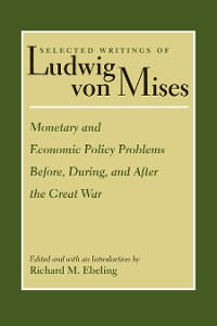 Cover Monetary and Economic Policy Problems Before, During, and After the Great War