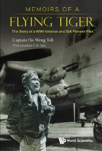 Cover Memoirs Of A Flying Tiger: The Story Of A Wwii Veteran And Sia Pioneer Pilot