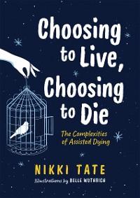 Cover Choosing to Live, Choosing to Die