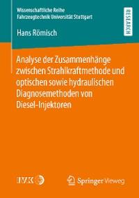 Cover Analyse der Zusammenhänge zwischen Strahlkraftmethode und optischen sowie hydraulischen Diagnosemethoden von Diesel-Injektoren