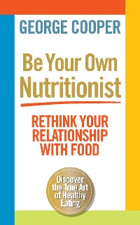 Cover Be Your Own Nutritionist