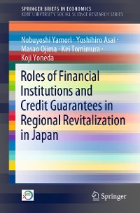 Cover Roles of Financial Institutions and Credit Guarantees in Regional Revitalization in Japan