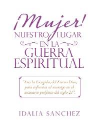Cover ¡Mujer! Nuestro Lugar En La Guerra Espiritual