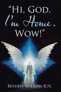 """Cover """"Hi, God. I'm Home. Wow!"""""""