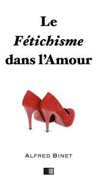 Cover Le fétichisme dans l'amour