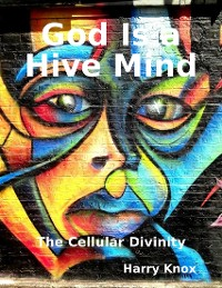 Cover God Is a Hive Mind: The Cellular Divinity