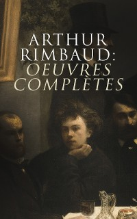 Cover Arthur Rimbaud: Oeuvres complètes