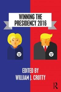 Cover Winning the Presidency 2016
