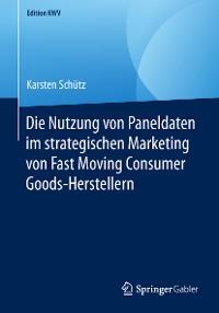 Cover Die Nutzung von Paneldaten im strategischen Marketing von Fast Moving Consumer Goods-Herstellern