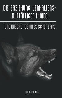 Cover Die Erziehung verhaltensauffälliger Hunde