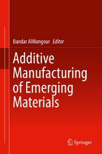 Cover Additive Manufacturing of Emerging Materials