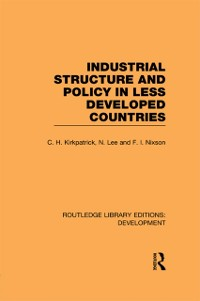 Cover Industrial Structure and Policy in Less Developed Countries