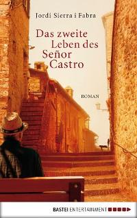 Cover Das zweite Leben des Señor Castro