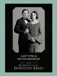 Cover Lady Sybil and Mr Tom Branson (Downton Abbey Shorts, Book 4)