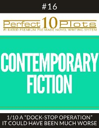 """Cover Perfect 10 Contemporary Fiction Plots #16-1 """"A """"DOCK-STOP OPERATION"""" – IT COULD HAVE BEEN MUCH WORSE"""""""