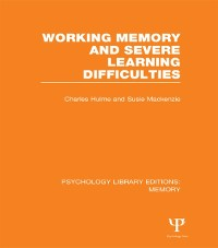 Cover Working Memory and Severe Learning Difficulties (PLE: Memory)