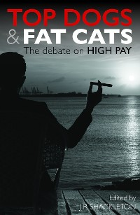 Cover Top Dogs and Fat Cats: The Debate on High Pay