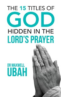 Cover The 15 Titles of God Hidden in the Lord's Prayer