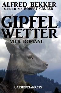 Cover Gipfelwetter (Vier Romane)