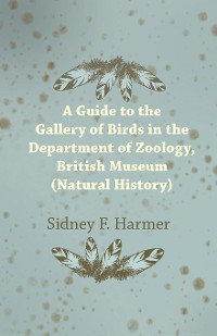 Cover Guide to the Gallery of Birds in the Department of Zoology, British Museum (Natural History).