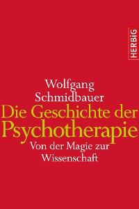Cover Die Geschichte der Psychotherapie