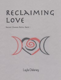 Cover Reclaiming Love - Second Chances Series, Book 1
