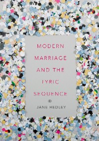 Cover Modern Marriage and the Lyric Sequence