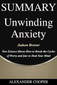 Cover Summary of Unwinding Anxiety