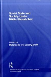 Cover Soviet State and Society Under Nikita Khrushchev