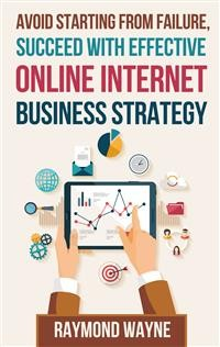 Cover Avoid Starting With Failure, Succeed With Effective Online Internet Business Strategy