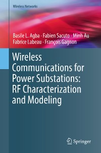 Cover Wireless Communications for Power Substations: RF Characterization and Modeling