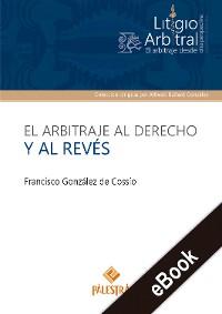 Cover El arbitraje al derecho y al revés