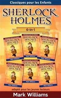 Cover Sherlock Holmes adapté pour les jeunes lecteurs 6-in-1 : L'Escarboucle Bleue, Flamme d'Argent, La Ligue des Rouquins, Le Pouce de l'Ingénieur, Le Ruban Moucheté, Les Six Napoléons