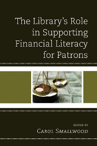 Cover The Library's Role in Supporting Financial Literacy for Patrons