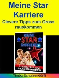 Cover Meine Star Karriere - Clevere Tipps zum Gross rauskommen