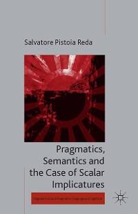 Cover Pragmatics, Semantics and the Case of Scalar Implicatures