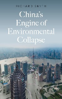 Cover China's Engine of Environmental Collapse