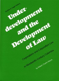 Cover Underdevelopment and the Development of Law