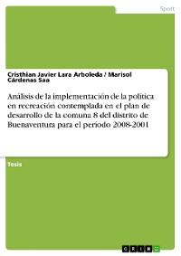 Cover Análisis de la implementación de la política en recreación contemplada en el plan de desarrollo de la comuna 8 del distrito de Buenaventura para el período 2008-2001