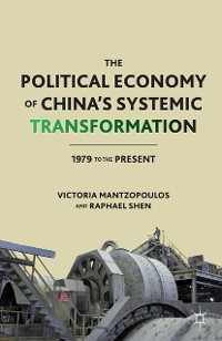 Cover The Political Economy of China's Systemic Transformation