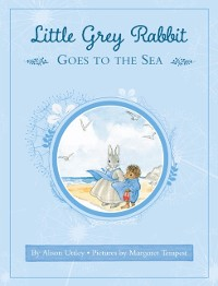 Cover Little Grey Rabbit: Little Grey Rabbit goes to the Sea