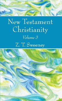 Cover New Testament Christianity, Vol. 3