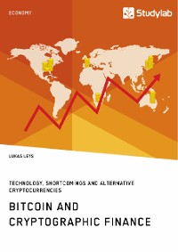 Cover Bitcoin and Cryptographic Finance. Technology, Shortcomings and Alternative Cryptocurrencies