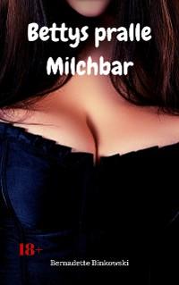 Cover Bettys pralle Milchbar