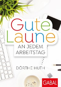 Cover Gute Laune an jedem Arbeitstag